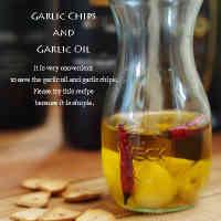 Garlic Chips and Garlic Oil